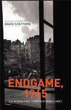 Endgame 1945: The Missing Final Chapter of World War Ii by David Stafford...