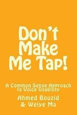 Don't Make Me Tap! : A Common Sense Approach to Voice Usability by Ahmed...