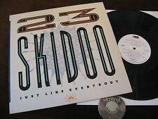23 Skidoo Just like everybody UK 1987    M- to EX