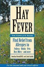 Hay Fever: The Complete Guide: Find Relief from Allergies to Pollens, Molds, Pet