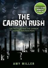 The Carbon Rush: The Truth Behind the Carbon Market Smokescreen by Professor...