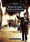 Boston & Maine Trains and Services (Images of Rail), Bruce D. Heald, Good Book