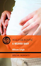 A Weaver Baby (Mills & Boon Special Moments), Allison Leigh