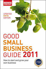 Good Small Business Guide 2011: How to Start and Grow Your Own Business, A&C Bla
