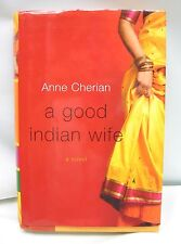A GOOD INDIAN WIFE : A Novel by Anne Cherian (2008, Hardcover) Fiction