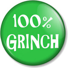"100% Grinch 25mm 1"" Pin Button Badge Dr Seuss Xmas stole Christmas Funny Novelty"