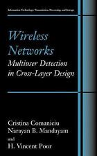 Wireless Networks: Multiuser Detection in Cross-Layer Design (Information Techno
