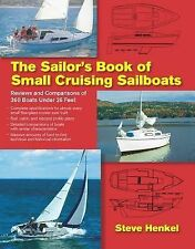 The Sailor's Book of Small Cruising Sailboats : Reviews and Comparisons of...