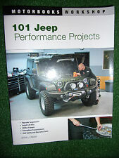 101 Jeep Performance Projects (Motorbooks Modify Modification Workshop Manual)