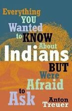 Everything You Wanted to Know about Indians but Were Afraid to Ask by Anton...