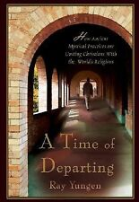 A TIME OF DEPARTING - RAY YUNGEN (PAPERBACK) NEW 2nd Edition