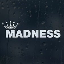 Madness Sign Crown Car Decal Vinyl Sticker For Bumper Or Window Or Panel