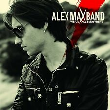 "ALEX MAX BAND ""WE'VE ALL BEEN THERE"" CD NEW+"