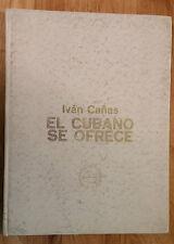 """BOOK """"EL CUBANO SE OFRECE"""" PHOTOGRAPHIC ESSAY --IVAN CAÑAS-- CUBA PHOTOS"""