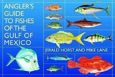 Angler's Guide to Fishes of the Gulf of Mexico by Jerald Horst and Mike Lane...