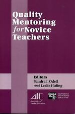 Quality Mentoring for Novice Teachers by Sandra J. Odell and Leslie Huling-Austi