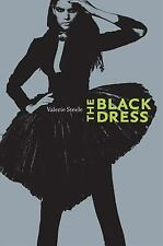 The Black Dress by Valerie Steele Fashion Design NEW Hardcover Book