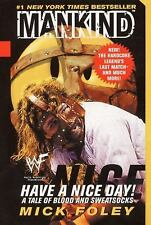 Have A Nice Day: A Tale of Blood and Sweatsocks, WWF, Mankind, Foley, Mick, Good