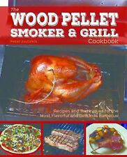 Wood Pellet Smoker and Grill Cookbook : Recipes and Techniques for the Most...