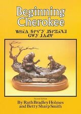 Beginning Cherokee, Ruth Bradley Holmes, Betty Sharp Smith, Good Book