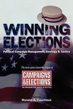 NEW Winning Elections: Political Campaign Management, Strategy, and Tactics by R