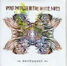 CD ALBUM PROMO HOOTENANNY / TOO MUCH & THE WHITE NITS