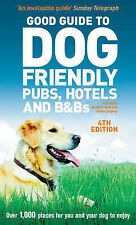 Good Guide to Dog Friendly Pubs, Hotels and B&Bs 4th edition, Alisdair Aird, Fio
