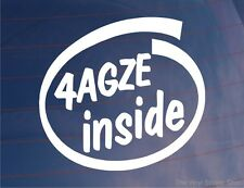 4AGZE INSIDE Novelty Car/Window/Bumper Sticker Ideal For Toyota Corolla/MR2 Cars