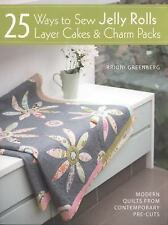 25 Ways to Sew Jelly Rolls, Layer Cakes and Charm Packs : Modern Quilt...