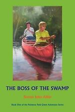 The Boss of the Swamp by Steven Albin-Armachain