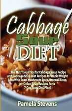 Cabbage Soup Diet: the Nutritious Tips for Cabbage Soup Recipe and Cabbage...