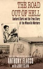 The Road Out of Hell : Sanford Clark and the True Story of the Wineville...