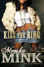 Kiss the Ring : An Urban Tale by Meesha Mink (2014, Paperback)