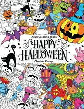 Adult Coloring Book: Happy Halloween : for Relaxation and Meditation Volume 10
