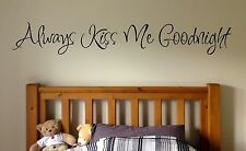 Always Kiss Me Goodnight, Vinyl Wall Lettering art Words Decal Quotes Sticker 3