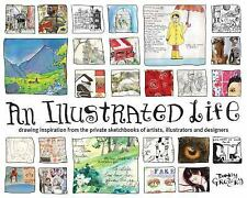 An Illustrated Life: Drawing Inspiration from Private Sketchbooks of Artists