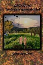 Organum: Teoria de la Sustentabilidad : Poemas para Eco-Sembradores by Carlos...