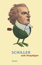 Schiller zum Vergnügen von Friedrich Schiller (2012, Taschenbuch)