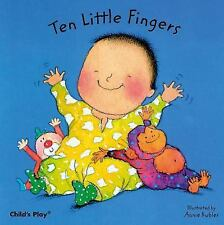 Baby Board Bks.: Ten Little Fingers by Annie Kubler (2003, Board Book)