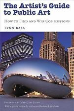 The Artist's Guide to Public Art : How to Find and Win Commissions by Lynn...