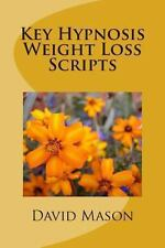 Key Hypnosis Weight Loss Scripts by David Mason (2013, Paperback)