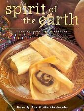 Spirit of the Earth: Native Cooking from Latin America, Beverly Cox, Martin Jaco