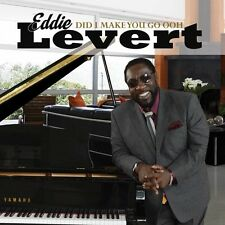 Did I Make You Go Ooh - Eddie (Of The O'Jays) Levert (2016, CD NEUF)