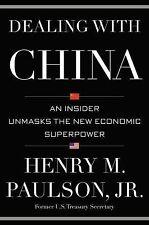 Dealing with China : An Insider Unmasks the New Economic Superpower by...