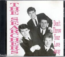 THE SEARCHERS - Don't Throw Your Love Away - CD