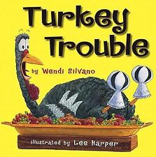 TURKEY TROUBLE by Wendi Silvano NEW children's picture book Thanksgiving holiday