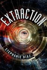Extraction by Stephanie Diaz (2014, Hardcover)