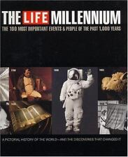 Life : The Millennium: The 100 Most Important Events and People of the Past...