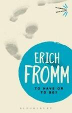 Bloomsbury Revelations: To Have or to Be? by Erich Fromm (2013, Paperback)