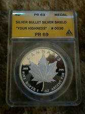 Your highness silver bullet shield round. Graded Pr 69 Rare low mint number #36